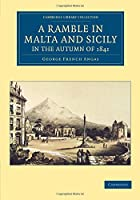 A Ramble in Malta and Sicily, in the Autumn of 1841 (Cambridge Library Collection - Travel, Europe)