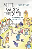 A Fete Worse than Death: (And other Small Church Matters)