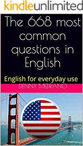 The 668 most common questions in English: English for everyday use (English Edition)