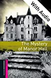 The Mystery of Manor Hall - With Audio, Oxford Bookworms Library