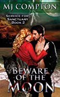 Beware of the Moon: (Service for Sanctuary Book 2)