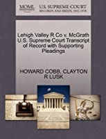 Lehigh Valley R Co V. McGrath U.S. Supreme Court Transcript of Record with Supporting Pleadings