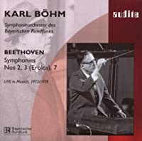 Beethoven - Symphonies Nos 2, 3 & 7 (Bohm, Live in Munich, 1973/1978) by Symphomieorchester des Bayerisches Rundf (2007-08-03)