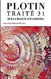 Traite 31 Sur La Beaute Intelligible (Bibliotheque Des Textes Philosophiques)