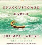 Unaccustomed Earth: Stories By Jhumpa Lahiri(A)/Sarita Choudhury(N) [Audiobook]