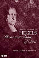 The Blackwell Guide to Hegel's Phenomenology of Spirit (Blackwell Guides to Great Works)