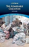 The Admirable Crichton: A Comedy (Dover Thrift Editions)