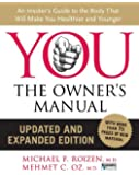 YOU: The Owner's Manual, Updated and Expanded Edition: An In…