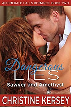 Dangerous Lies: Sawyer and Amethyst (An Emerald Falls Romance, Book Two) by [Kersey, Christine]