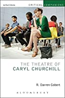 The Theatre of Caryl Churchill (Critical Companions)