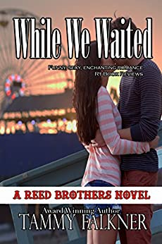 While We Waited (The Reed Brothers Series Book 8) by [Falkner, Tammy]