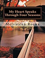 My Heart Speaks Through Four Seasons