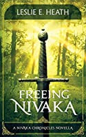 Freeing Nivaka: A Nivaka Chronicles Novella