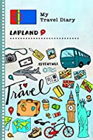 Lapland Travel Diary: Kids Guided Journey Log Book 6x9 - Record Tracker Book For Writing, Sketching, Gratitude Prompt - Vacation Activities Memories Keepsake Journal - Girls Boys Traveling Notebook