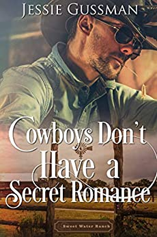 Cowboys Don't Have a Secret Romance (Sweet Water Ranch Western Cowboy Romance) by [Gussman, Jessie]