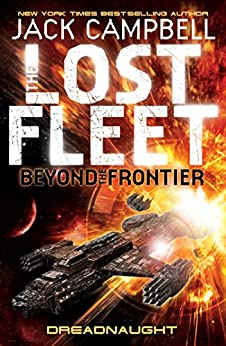Dreadnaught (The Lost Fleet Beyond the Frontier Book 1) by [Campbell, Jack]