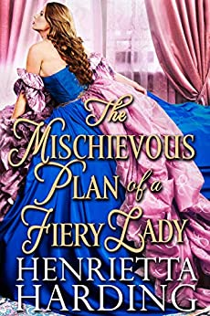 The Mischievous Plan of a Fiery Lady: A Historical Regency Romance Book by [Harding, Henrietta]