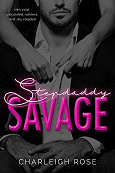 Stepdaddy Savage (Savage People Book 1) by [Rose, Charleigh]