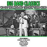 Big Band Classics - Woody Herman And The New Third Herd