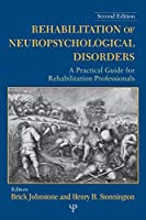 Rehabilitation of Neuropsychological Disorders, Second Edition: A Practical Guide for Rehabilitation Professionals