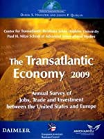 The Transatlantic Economy 2009: Annual Survey of Jobs, Trade and Investment between the United States and Europe (Transatlantic Economy: Annual Survey of Jobs, Trade & Investment)