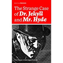 The Strange Case of Dr. Jekyll and Mr. Hyde (The Classic Unabridged Edition): Psychological thriller by the prolific Scottish novelist, poet and travel ... Black Arrow and A Child's Garden of Verses