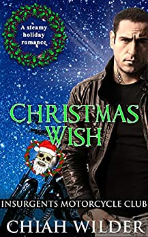 Christmas Wish: Insurgents Motorcycle Club (Insurgents MC Romance Book 12) by [Wilder, Chiah]