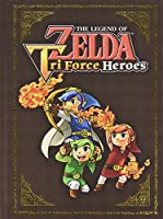 The Legend of Zelda: Tri Force Heroes Collector's Edition Guide (Collectors Edition)