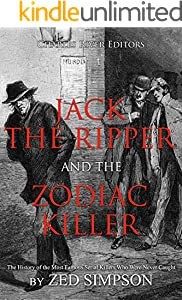 Jack the Ripper and the Zodiac Killer: The History of the Most Famous Serial Killers Who Were Never Caught (English Edition)