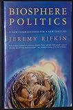 Biosphere Politics: A New Consciousness for a New Century