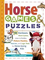 Horse Games & Puzzles for Kids: 102 Brainteasers, Word Games, Jokes & Riddles, Picture Puzzles, Matches & Logic Tests for Horse-Loving Kids (Storey's Games & Puzzles)