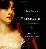 Persuasion: An Annotated Edition