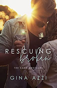 Rescuing Broken (The Kane Brothers Book 1) by [Azzi, Gina]