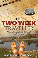 The Two Week Traveller