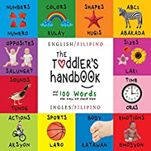 The Toddler's Handbook: Bilingual (English / Filipino) (Ingles / Filipino) Numbers, Colors, Shapes, Sizes, ABC Animals, Opposites, and Sounds, with ... Early Readers: Children's Learning Books