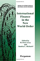 International Finance in the New World Order (Series in International Business and Economics)