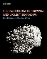 The Psychology of Criminal and Violent Behaviour [並行輸入品]