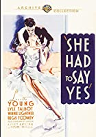 She Had to Say Yes [DVD]