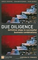 Due Diligence: Definitive Steps to Successful Business Combinations