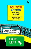 Political Action: A Practical Guide to Movement Politics (New York Review Books Classics)