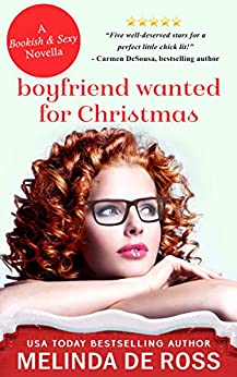 Boyfriend Wanted for Christmas: A novella (Bookish & Sexy Collection Book 4) by [De Ross, Melinda]