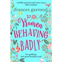 Women Behaving Badly: An uplifting, feel-good read
