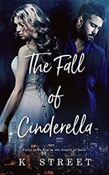 The Fall of Cinderella by [Street, K.]