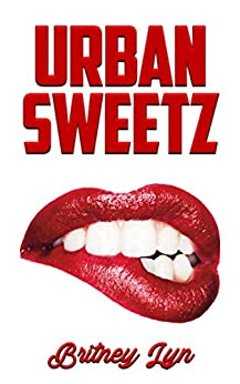 Urban Sweetz by [Lyn, Britney]