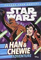 Star Wars: Choose Your Destiny (Book 1) A Han & Chewie Adventure (A Choose Your Destiny Chapter Book)
