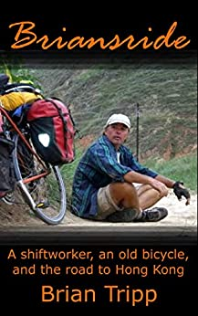 Briansride: A shiftworker, an old bicycle, and the road to Hong Kong by [Tripp, Brian]