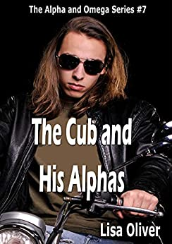 The Cub and His Alphas (Alpha and Omega Series Book 7) by [Oliver, Lisa]