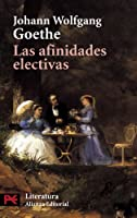 Las Afinidades Electivas / Elective Affinities (Literature)