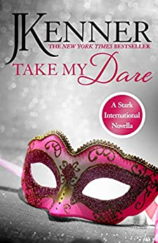 Take My Dare: A Stark International Novella (Stark International Series) by [Kenner, J.]