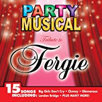 Party Musical: Tribute to Fergie